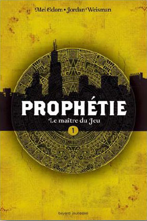 Prophétie T.1, Le Maître du Jeu par Weisman