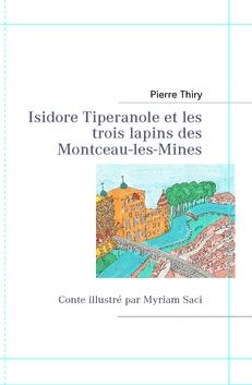 Isidore Tiperanole et les trois lapins de Montceau-les-Mines par Pierre Thiry