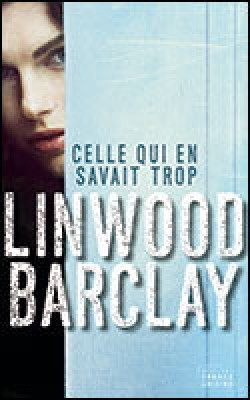 Celle qui en savait trop par Linwood Barclay