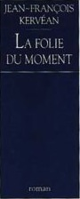 La folie du moment par Kerv�an