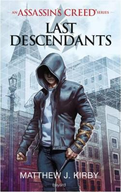 Assassin's Creed - Last Descendants par  Matthew J. Kirby