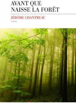 Avant que naisse la forêt par Chantreau