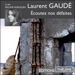Ecoutez nos défaites par Gaudé