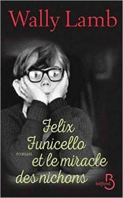Felix Funicello et le miracle des nichons par Wally Lamb