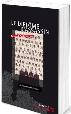 Le diplôme d\'assassin par Bernard-Marie Garreau
