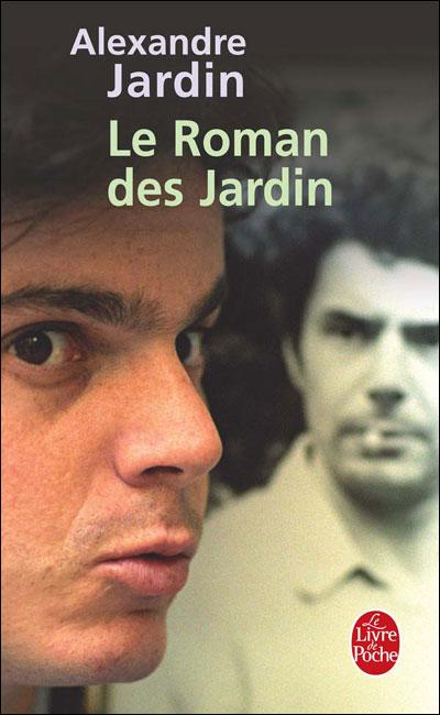 Le roman des jardin alexandre jardin babelio for Alexandre jardin le zubial