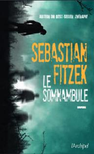 Sebastian Fitzek (2017) - Le somnambule