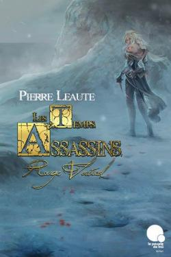 Les temps assassins, tome 1 : Rouge vertical par Léauté