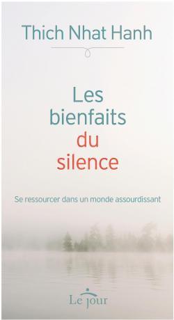 Les bienfaits du silence thich nhat hanh babelio - Les bienfaits du stepper ...