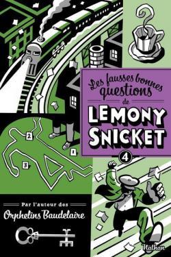 Les fausses bonnes questions de Lemony Snicket : Tome 4 par Handler