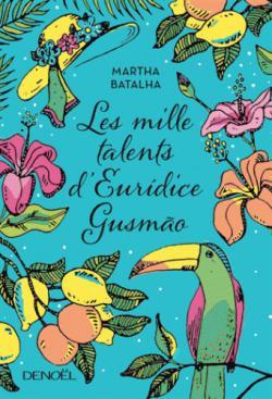 Les mille talents d'Euridice Gusmão par Batalha