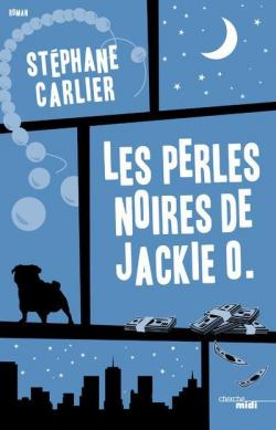 Les perles noires de Jackie O. - Stéphane Carlier 2016