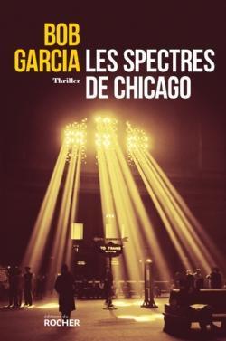 Les spectres de Chicago par Bob Garcia