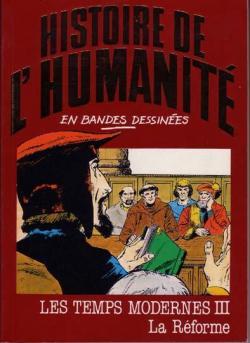 l histoire de l humanit 233 en bandes dessin 233 es tome 29 les temps modernes iii la r 233 forme babelio