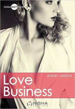 Love Business - Intégrale de Angel Arekin
