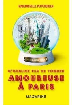 N\'oubliez pas de tomber amoureuse à Paris par  Peppergreen