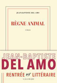 Règne animal par Jean-Baptiste Del Amo