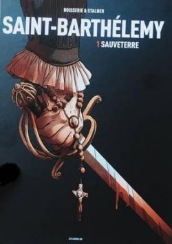 Saint Barthélémy, tome 1 : Sauveterre par Eric Stalner