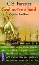 Capitaine Hornblower, tome 3 : Seul ma�tre � bord par Forester