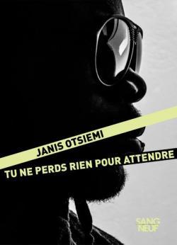 Tu ne perds rien pour attendre par Janis Otsiemi