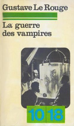 La guerre des vampires - Gustave Le Rouge