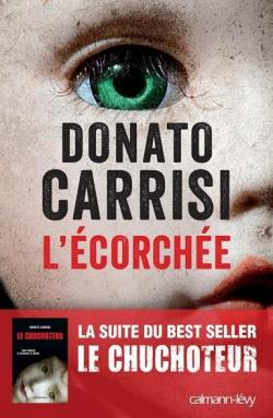 L'Ecorchée Le Chuchoteur - Donato Carrisi