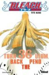 Bleach, Tome 36 : Turn back the pendulum par Taito Kubo