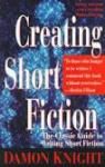 Creating Short Fiction: The Classic Guide to Writing Short Fiction par Knight