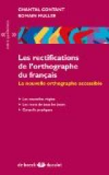 Les rectifications de l'orthographe du fran�ais: La nouvelle orthographe accessible par Chantal Contant