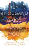 Ten thousand skies above you par Gray