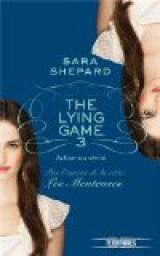 The Lying Game, tome 3 : Action ou v�rit� par Shepard