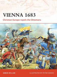 Vienna 1683: Christian Europe Repels the Ottomans par Millar