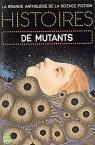 Histoires de mutants par Anthologie de la Science Fiction