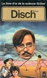 Le livre d'or de la science-fiction : Thomas Disch par Disch