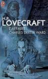 L'affaire Charles Dexter Ward par Lovecraft