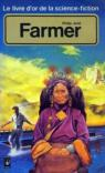 Le livre d'or de la science-fiction : Philip Jos� Farmer