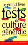 Le grand livre des tests de culture g�n�rale par Dansel