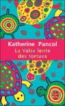La valse lente des tortues par Pancol