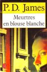 Meurtres en blouse blanche par James