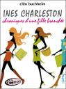 In�s Charleston : chronique d�une fille branch�e par Buchheim
