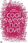 Cool, sweet, hot, love par Mc Cahan