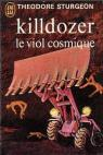 Killdozer le viol cosmique par Sturgeon