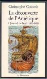 La d�couverte de l'Am�rique (I) Journal de bord 1492-1493 par Colomb