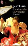 Les Ombrelles de Versailles par Jean Diwo