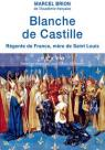 Blanche de Castille. R�gente de France, m�re de Saint Louis par Brion