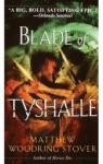 Blade of Tyshalle par Stover