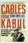 Cables from Kabul: The Inside Story of the West's Afghanistan Campaign par Cowper-Coles