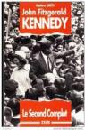 John Fitzgerald Kennedy : Le second complot par Smith