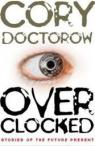 Overclocked par Doctorow