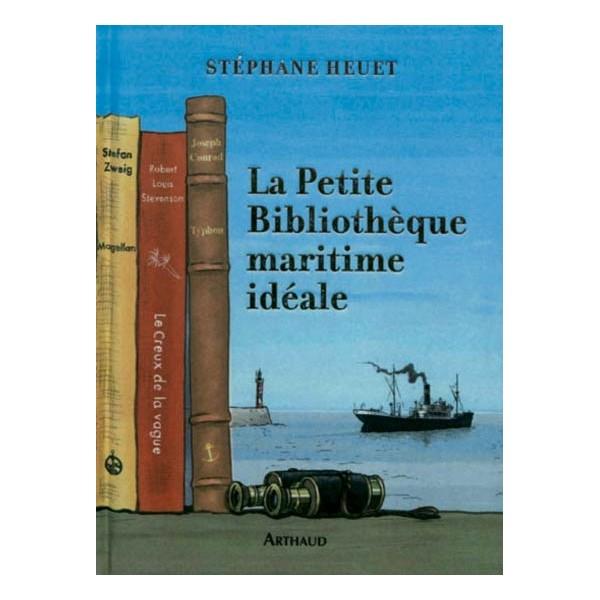 La Petite Bibliothèque maritime idéale - Stéphane Heuet